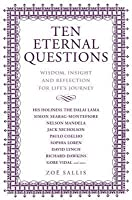 Ten Eternal Questions: Wisdom, Insight and Reflection for Lifes Journey. Zo Sallis  by  Zo Sallis