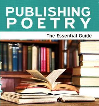 Publishing Poetry - The Essential Guide  by  Kenneth Steven