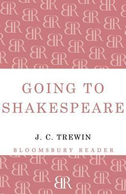 Going to Shakespeare. J.C. Trewin J.C. Trewin