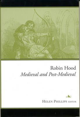 Robin Hood: Medieval and Post-Medieval Helen  Phillips