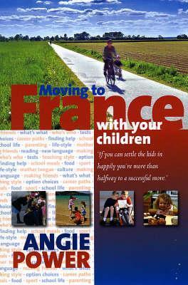 Moving to France with Your Children Angie Power