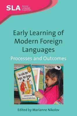 Early Learning Of Modern Foreign Languages: Processes And Outcomes Marianne Nikolov