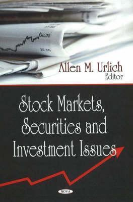 Stock Markets, Securities, and Investment Issues Allen M. Urlich