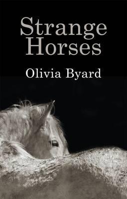 Strange Horses Olivia Byard