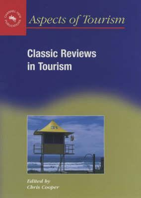 Classic Reviews in Tourism  by  Christopher P. Cooper
