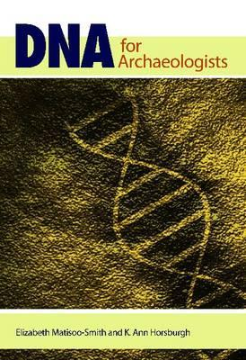 DNA for Archaeologists Elizabeth Matisoo-Smith