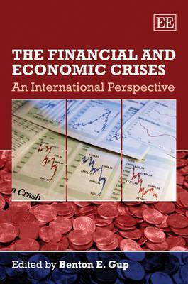 The Financial And Economic Crises: An International Perspective  by  Benton E. Gup