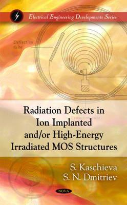 Radiation Defects in Ion Implanted And/Or High-Energy Irradiated Mos Structures  by  S. Kaschieva