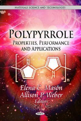 Polypyrrole: Properties, Performance and Applications Elena C. Mason