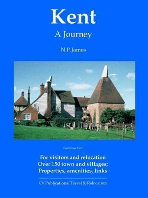 Kent: A Journey  by  N P James