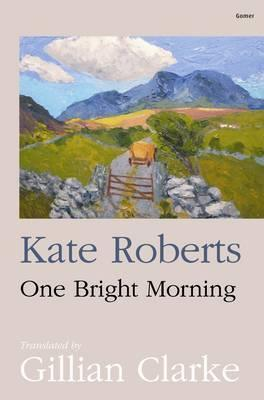 One Bright Morning Kate Roberts