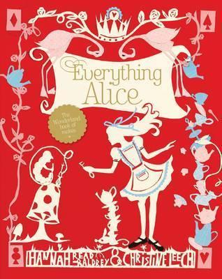 Everything Alice  by  Hannah Read-Baldrey