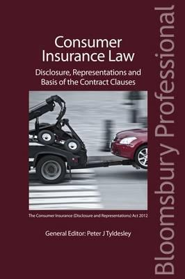 Consumer Insurance Law: Disclosure, Representations and Basis of the Contract Clauses Tyldesley