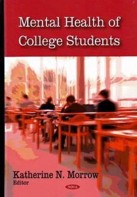 Mental Health of College Students  by  Katherine N. Morrow