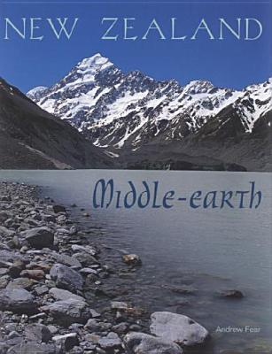 New Zealand: The Real Middle Earth  by  Andrew Fear