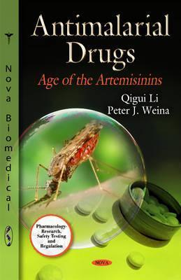 Antimalarial Drugs: Age of the Artemisinins  by  Qigui Li