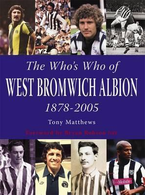 Whos Who of West Bromwich Albion  by  Tony Matthews
