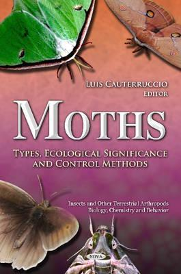 Moths: Types, Ecological Significance, and Control Methods  by  Luis Cauterruccio