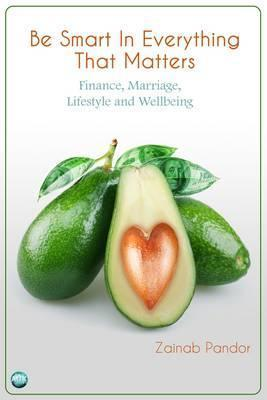 Be Smart in Everything That Matters: Finance, Marriage, Lifestyle and Wellbeing Aneina Danro