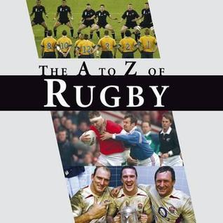 The A-Z of Rugby: An A to Z of Rugby Paul Morgan