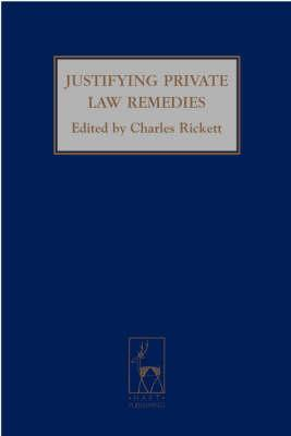 Justifying Private Law Remedies Charles E.F. Rickett