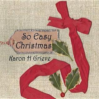 So Easy Christmas Karon H. Grieve
