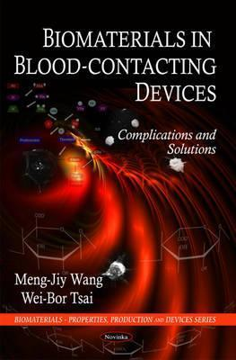 Biomaterials in Blood-Contacting Devices: Complications and Solutions  by  Meng-jiy Wang