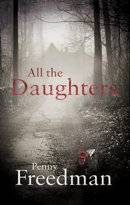 All the Daughters. Penny Freedman  by  Penelope Freedman