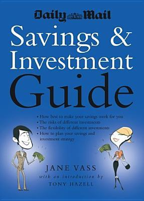 Daily Mail Savings & Investment Guide  by  Jane Vass