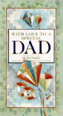 With Love to a Special Dad  by  Helen Exley