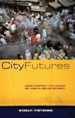 City Futures: Confronting The Crisis Of Urban Development  by  Edgar Pieterse