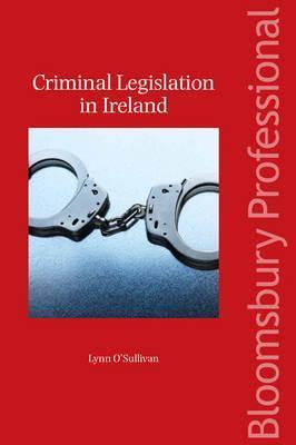 Criminal Legislation in Ireland  by  Ireland