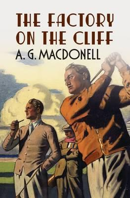 The Factory on the Cliff  by  A.G. Macdonell