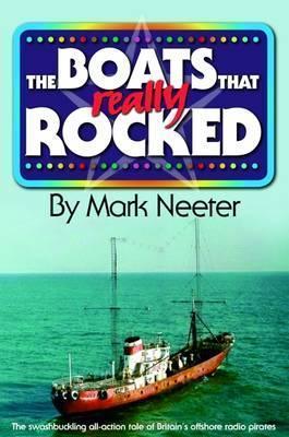 The Boats That Really Rocked Mark Neeter
