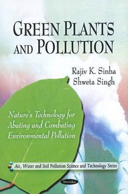Green Plants and Pollution  by  Rajiv K. Sinha