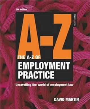 The A-Z Employment Practice, Sixth Edition David M. Martin