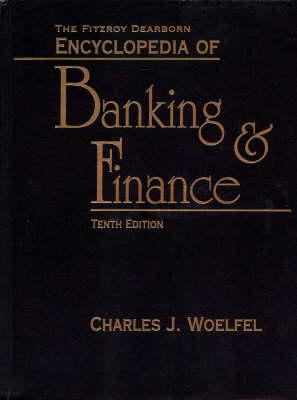 Encyclopedia of Banking and Finance  by  Charles J. Woelfel