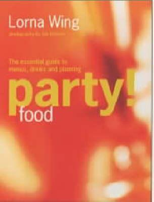 Party ! Food Lorna Wing