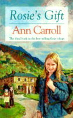 Rosies Gift (Rosie McGrath, #3)  by  Ann Carroll
