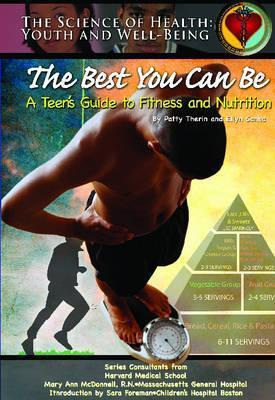 The Best You Can Be: A Teens Guide To Fitness And Nutrition  by  Rae Simons