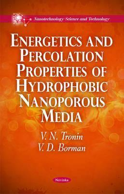 Energetics and Percolation Properties of Hydrophobic Nanoporous Media  by  V. N. Tronin