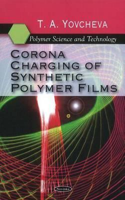Corona Charging of Synthetic Polymer Films T.A. Yovcheva