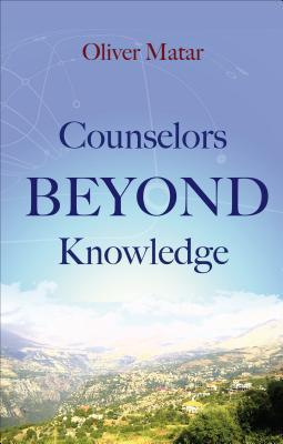 Counselors Beyond Knowledge Oliver Matar