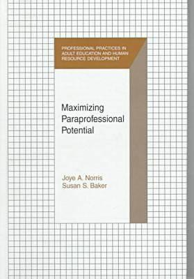 Maximizing Paraprofessional Potential  by  Joye A. Norris