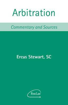 Arbitration: Commentary and Sources  by  Ercus Stewart