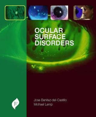 Ocular Surface Disorders. Jose M. Benitez-del-Castillo, Michael A. Lemp Jose M Benitez-Del-Castillo