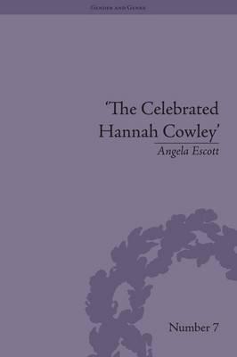 Celebrated Hannah Cowley Angela Escott