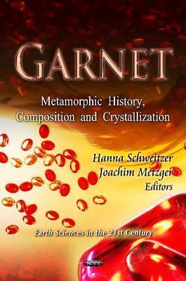 Garnet: Metamorphic History, Composition, and Crystallization Hanna Schweitzer