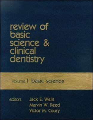 Review Of Basic Science And Clinical Dentistry: Basic Science  by  Jack E. Wells