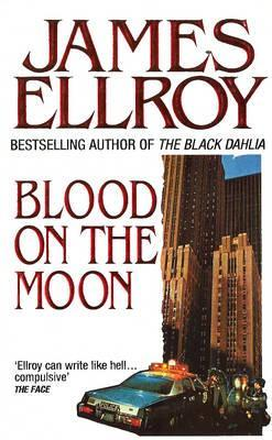 Blood On The Moon James Ellroy